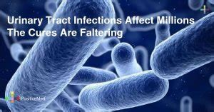 Urinary Tract Infections Affect Millions The Cures Are